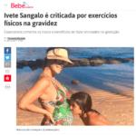 BEBÊ.COM.BR – Ivete Sangalo é criticada por exercícios físicos na gravidez